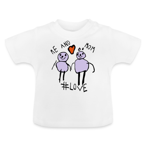 Me and Mom #Love - Baby T-Shirt
