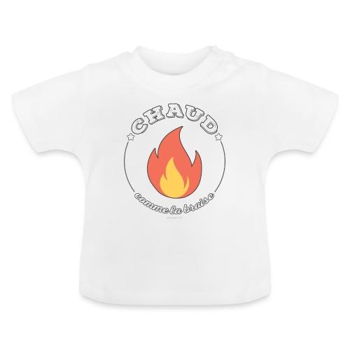 Chaud comme la braise - T-shirt Bébé