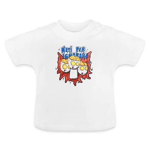 Natiperignorare - Maglietta per neonato