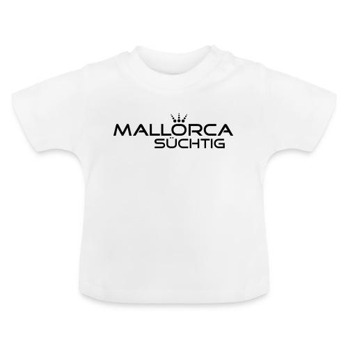 mallorcasuechtig - Baby T-Shirt