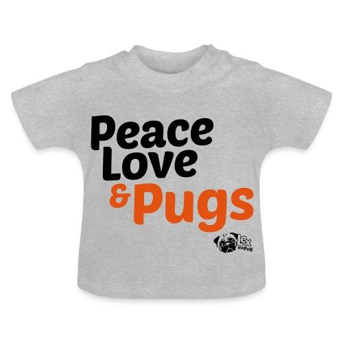 Peace Love and Pugs - T-shirt Bébé