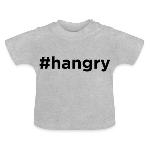 Hangry - Baby T-Shirt