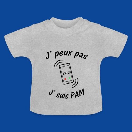J'peux pas .. J'suis PAM ! - T-shirt Bébé