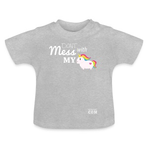 Don´t mess with my unicorn - Baby T-Shirt