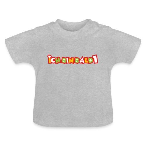 Ich bin bald 1 - Baby T-Shirt