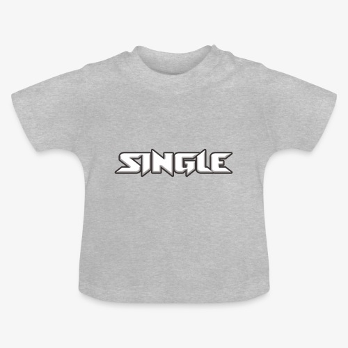 single - Baby T-Shirt
