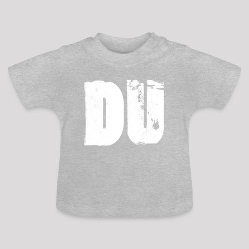 DU - Baby T-Shirt