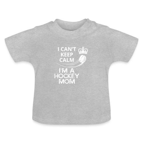 Keep Calm I´m a Hockey Mom - Baby T-Shirt