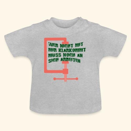 Wer nicht mit mir klarkommt... - Baby T-Shirt