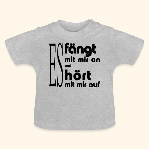 Es fängt mit mir an... - Baby T-Shirt