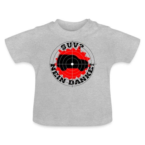 SUV? Nein danke! - Baby T-Shirt