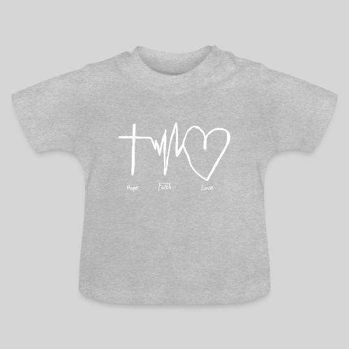 Hoffnung Glaube Liebe - hope faith love - Baby T-Shirt
