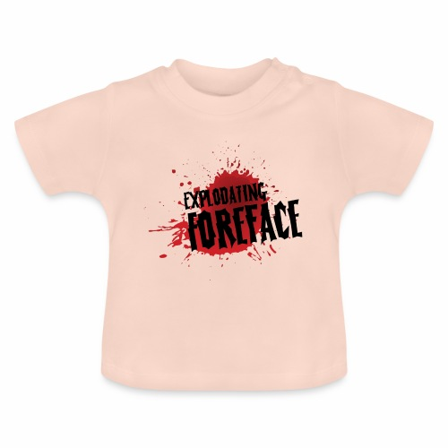 Eplodating Foreface - Baby T-Shirt