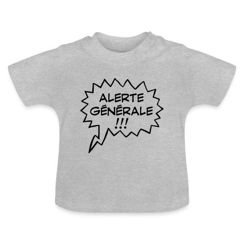 Alerte générale ! - T-shirt Bébé