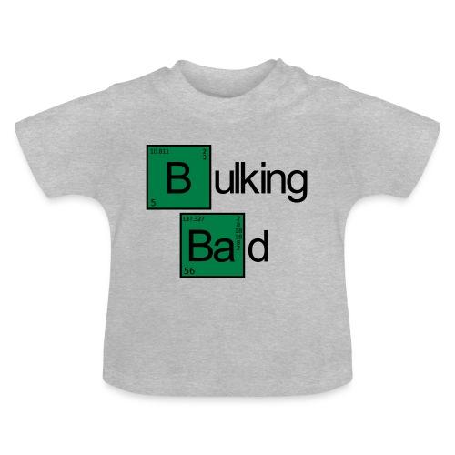 Bulking Bad - Baby T-Shirt