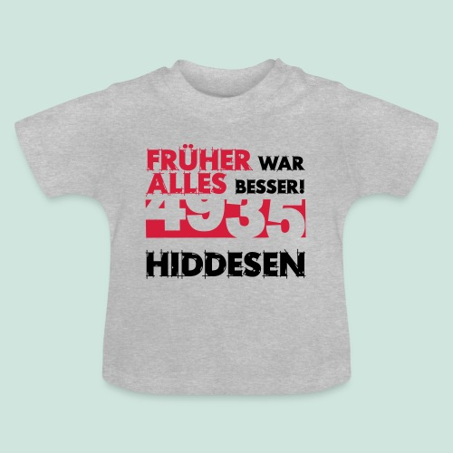 Früher 4935 Hiddesen - Baby T-Shirt