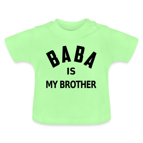 Baba is my brother - T-shirt Bébé