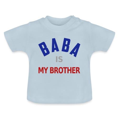 Baba is my brother clr - T-shirt Bébé