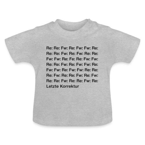 Letzte Korrektur - Baby T-Shirt