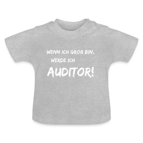 wenn ich groß bin... auditor white - Baby T-Shirt