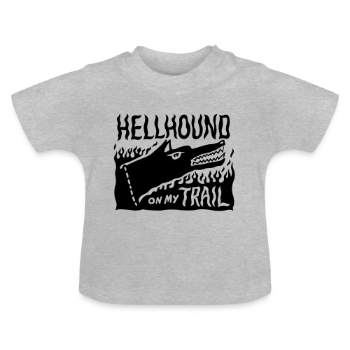 Hellhound on my trail - Baby T-Shirt