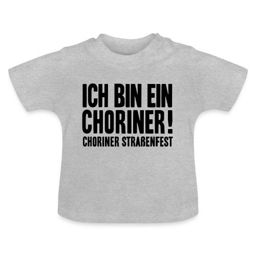 Ich bin ein Choriner! - Baby T-Shirt