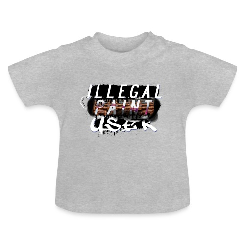 illegal paint user - Baby T-Shirt
