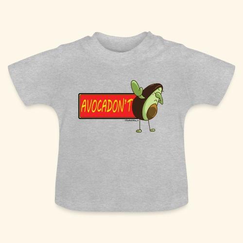 AvocaDON'T - Baby T-Shirt