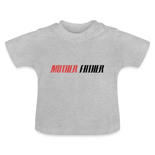 Mother Father - Baby T-Shirt