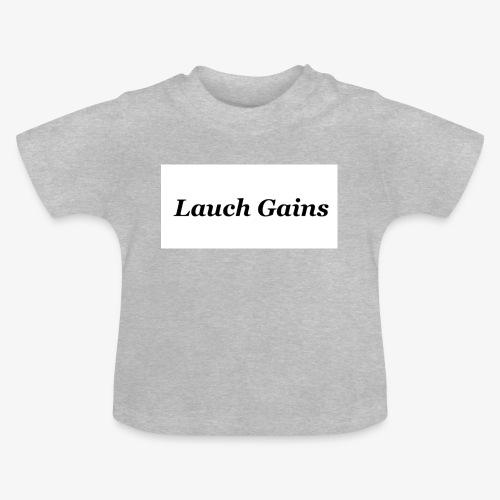 Lauch Gains - Baby T-Shirt