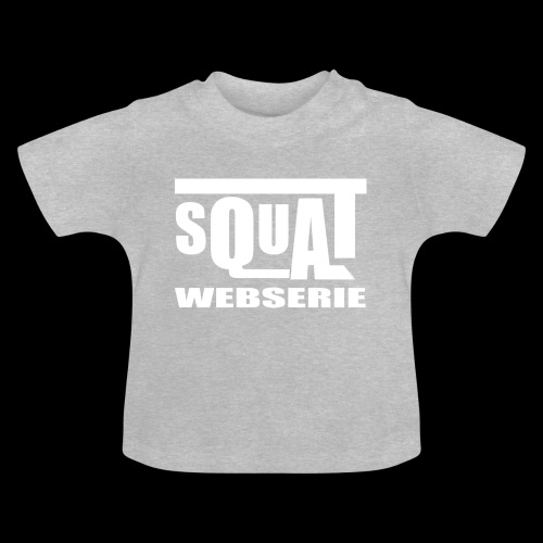 SQUAT WEBSERIE - T-shirt Bébé