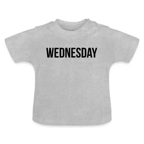 Wednesday - Baby T-Shirt