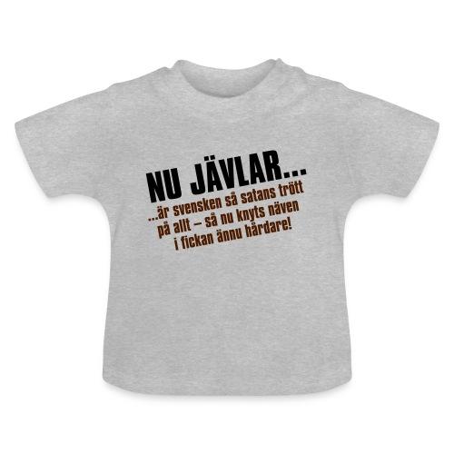 Nu jävlar... - Baby-T-shirt