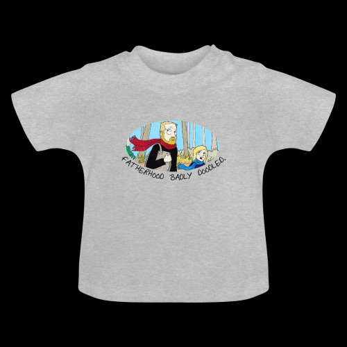 Fatherhood Badly Doodled - Baby T-Shirt