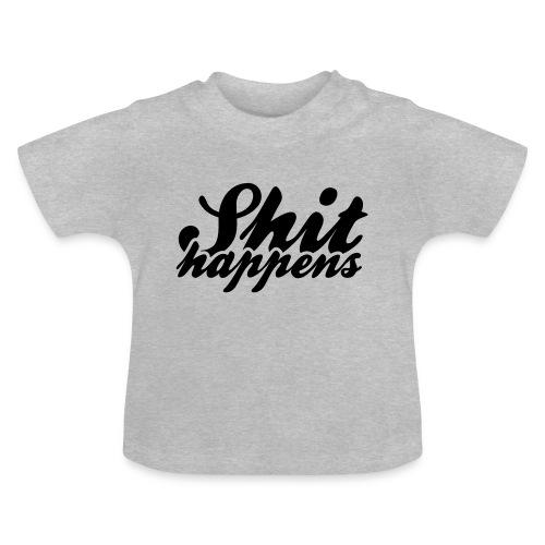 Shit Happens and Politics - Baby T-Shirt
