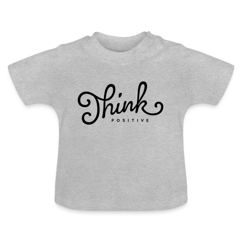 Think Positive - T-shirt Bébé