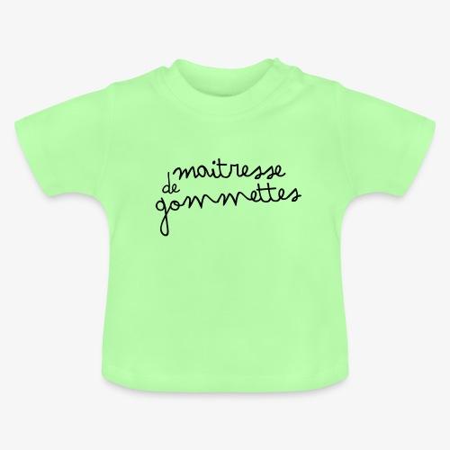 Maitresse de Gommettes - T-shirt Bébé