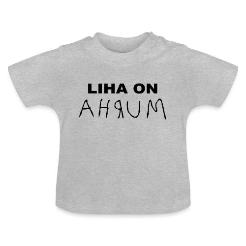 Liha on Ahrum - Liha on Murha - Vauvan t-paita
