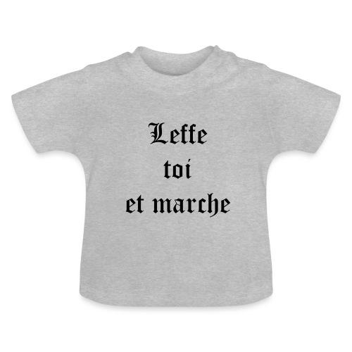 Leffe toi et marche copie - T-shirt Bébé