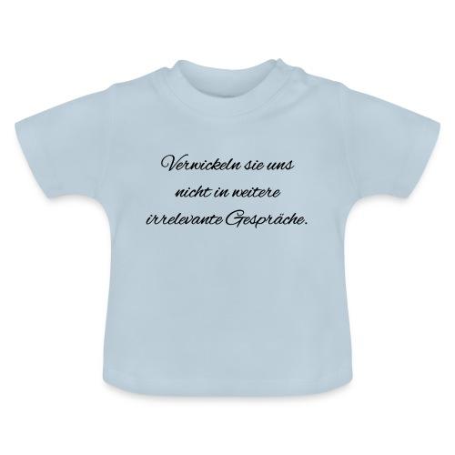 irrelevante Gespraeche - Baby T-Shirt