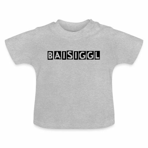 BaisigglEinfach - Baby T-Shirt