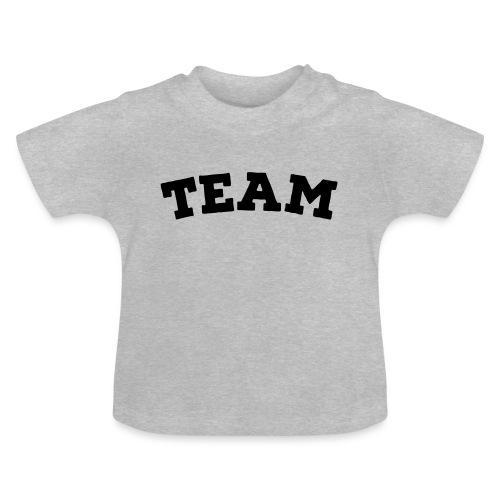 Team - Baby T-Shirt
