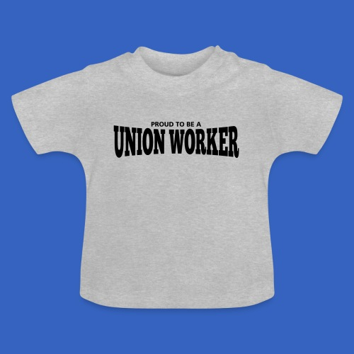 Union Worker - Baby T-Shirt