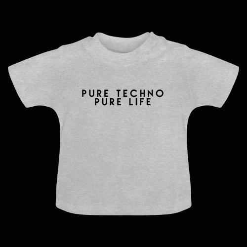 Pure Techno Pure Life Black - Baby T-Shirt