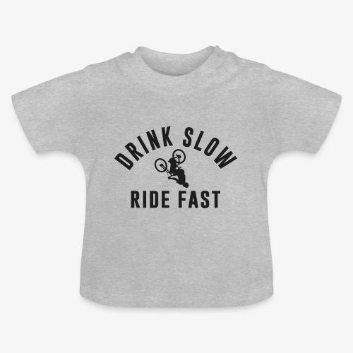 Drink Slow Ride Fast - T-shirt Bébé