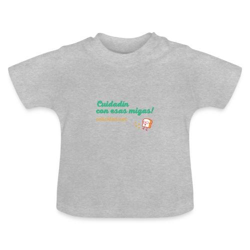 Cuidadín con esas migas -verde - Camiseta bebé