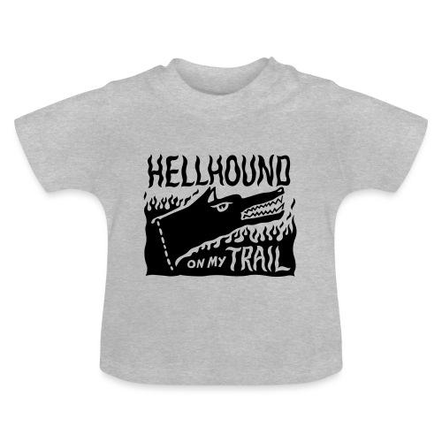 Hellhound on my trail - Baby T-Shirt