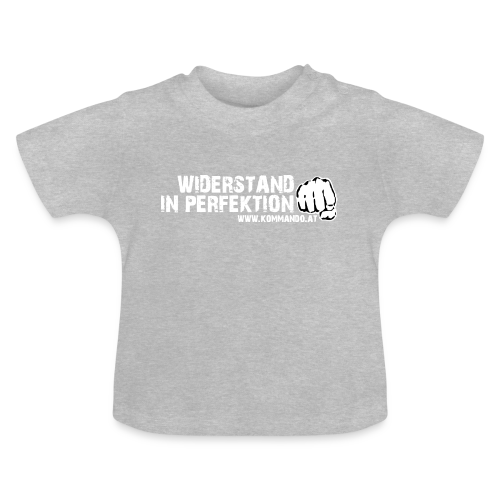 Widerstand in Perfektion - Baby T-Shirt