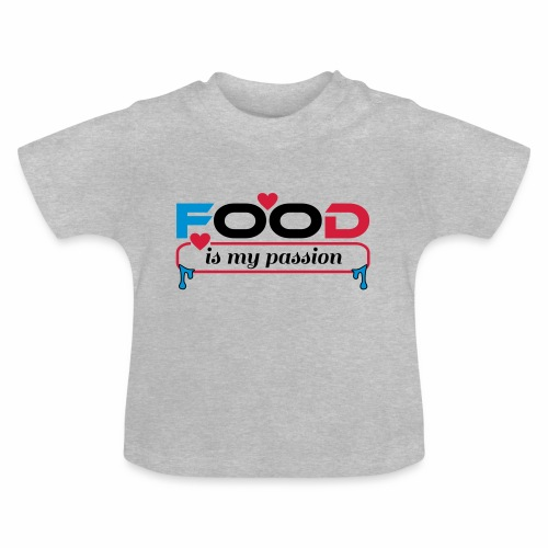 Food is my passion - Baby T-Shirt