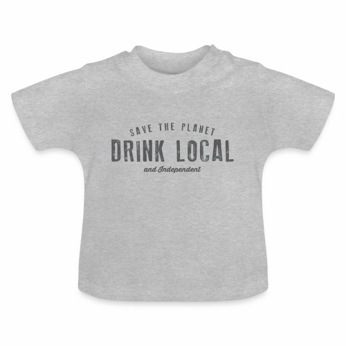 Drink Local - Baby T-Shirt